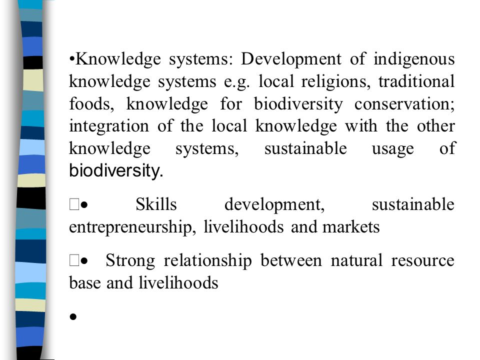 Knowledge systems: Development of indigenous knowledge systems e.g.
