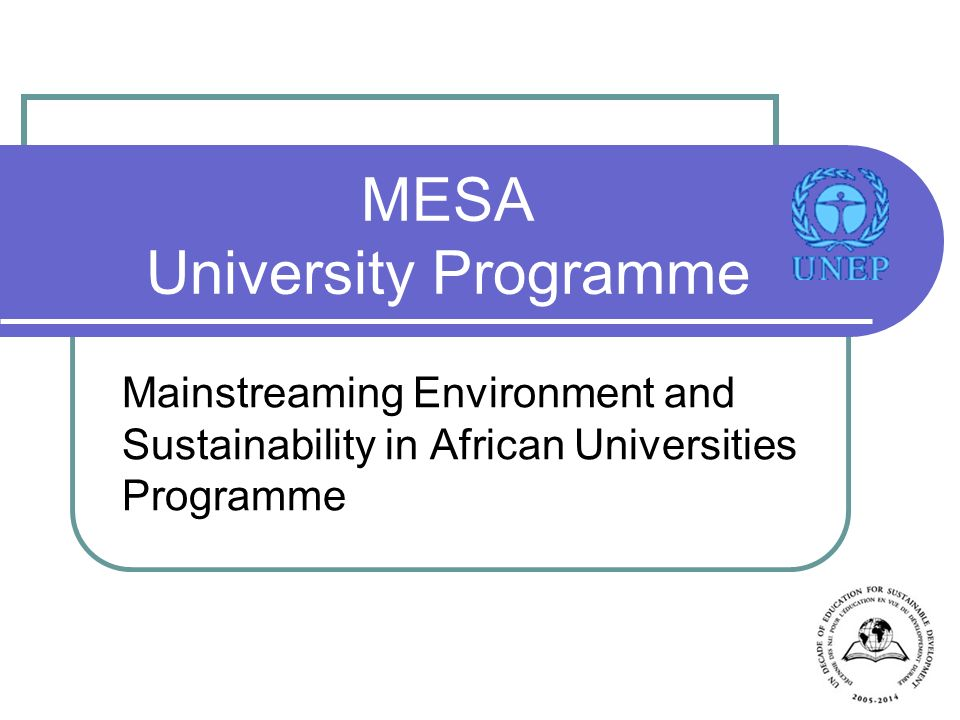 MESA University Programme Mainstreaming Environment and Sustainability in African Universities Programme