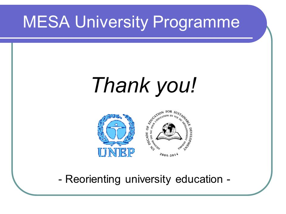 MESA University Programme Thank you! - Reorienting university education -