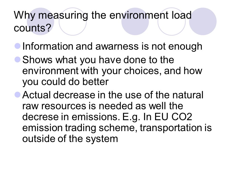 Why measuring the environment load counts.