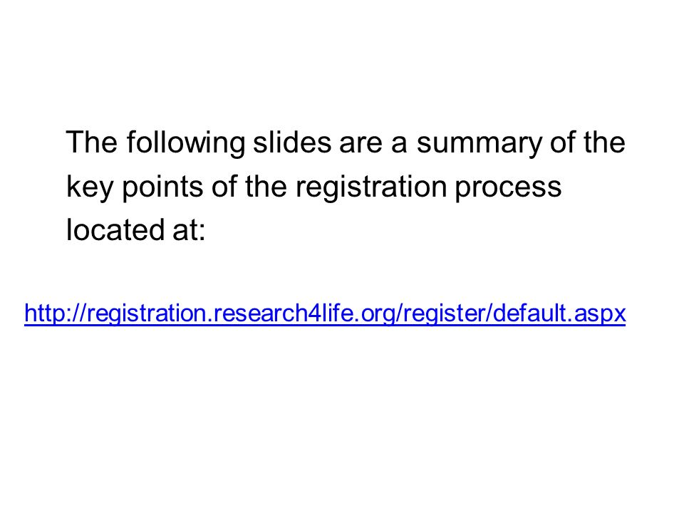 The following slides are a summary of the key points of the registration process located at: http://registration.research4life.org/register/default.aspx