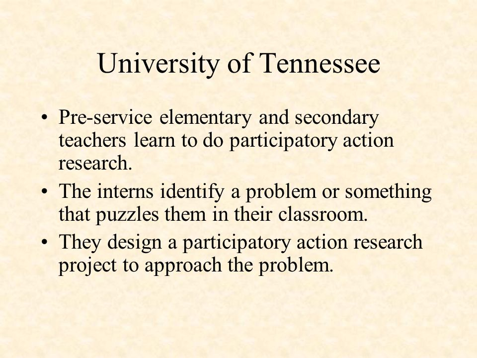 University of Tennessee Pre-service elementary and secondary teachers learn to do participatory action research.