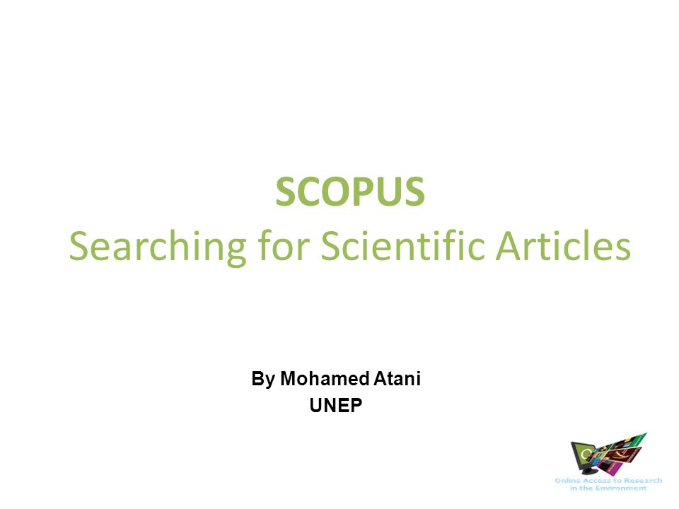 SCOPUS Searching for Scientific Articles By Mohamed Atani UNEP