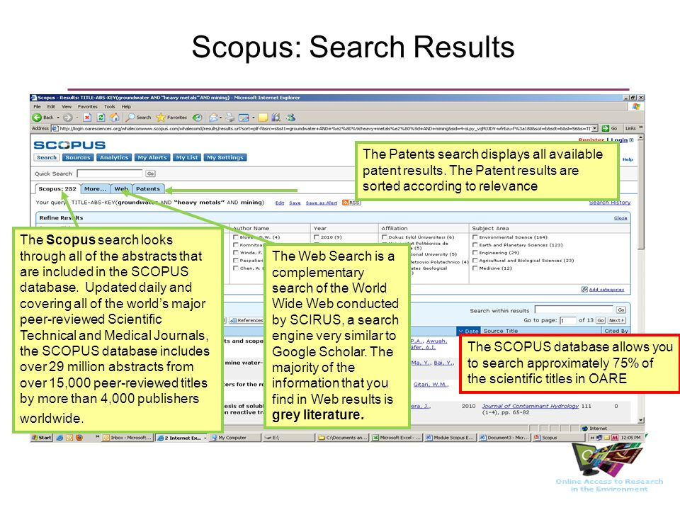 Scopus: Search Results The Scopus search looks through all of the abstracts that are included in the SCOPUS database. Updated daily and covering all o