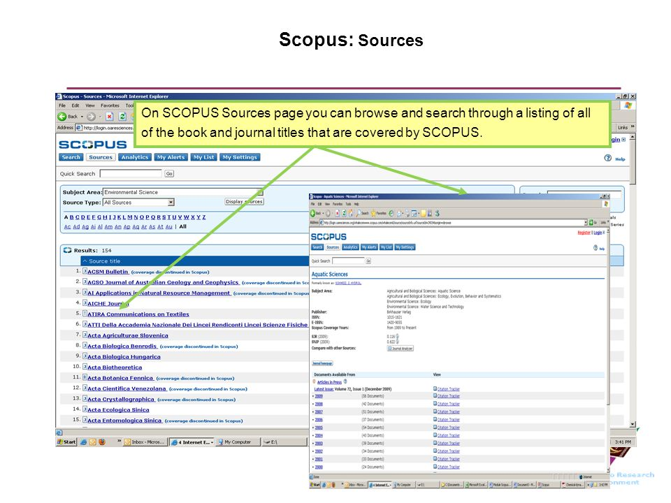 Scopus: Sources On SCOPUS Sources page you can browse and search through a listing of all of the book and journal titles that are covered by SCOPUS.