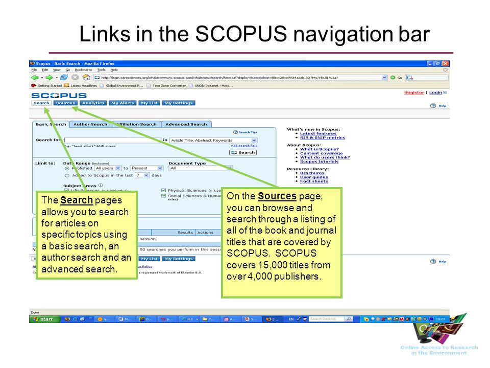 Links in the SCOPUS navigation bar The Search pages allows you to search for articles on specific topics using a basic search, an author search and an advanced search.