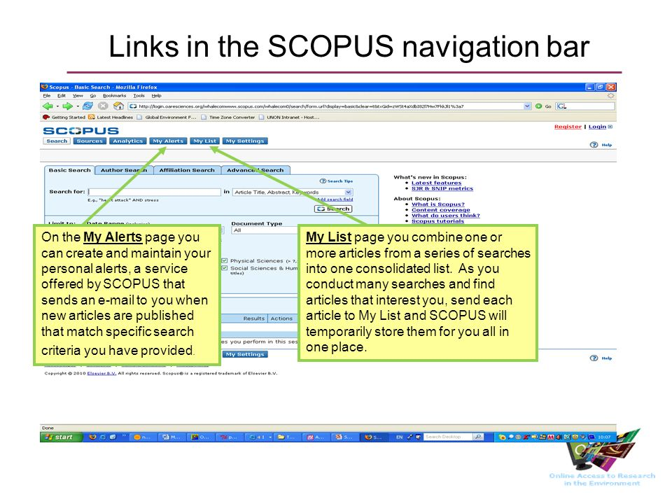 Links in the SCOPUS navigation bar On the My Alerts page you can create and maintain your personal alerts, a service offered by SCOPUS that sends an e-mail to you when new articles are published that match specific search criteria you have provided.