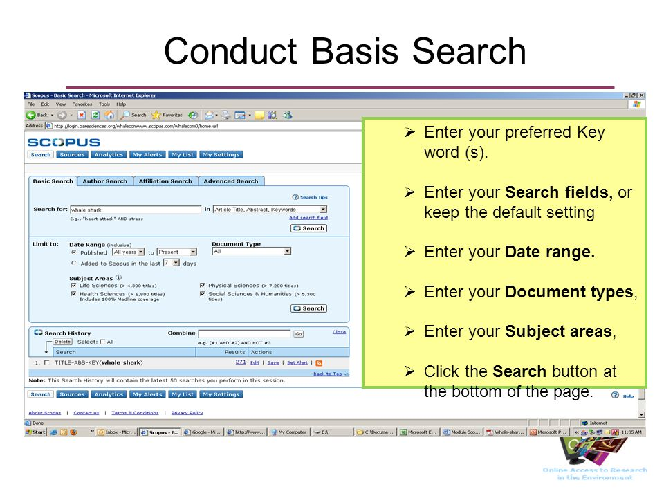 Conduct Basis Search Enter your preferred Key word (s). Enter your Search fields, or keep the default setting Enter your Date range. Enter your Docume
