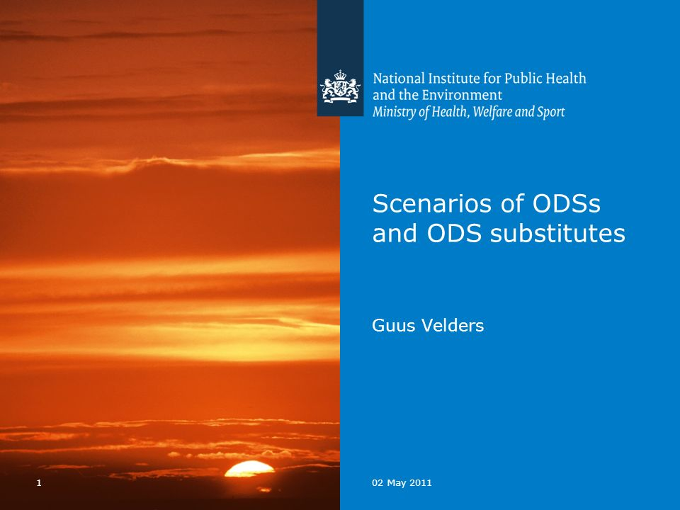 102 May 2011 Scenarios of ODSs and ODS substitutes Guus Velders