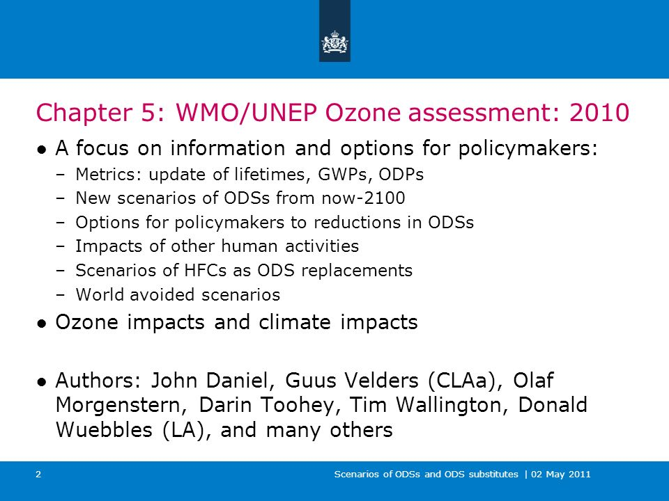 Scenarios of ODSs and ODS substitutes | 02 May 2011 3 World avoided for ozone layer Montreal Protocol is working –Large increases in mixing ratios prevented –Large ozone depletion prevented at poles, mid-latitudes and equator –Large increase in UV-B radiation prevented –Increase in adverse effects prevented