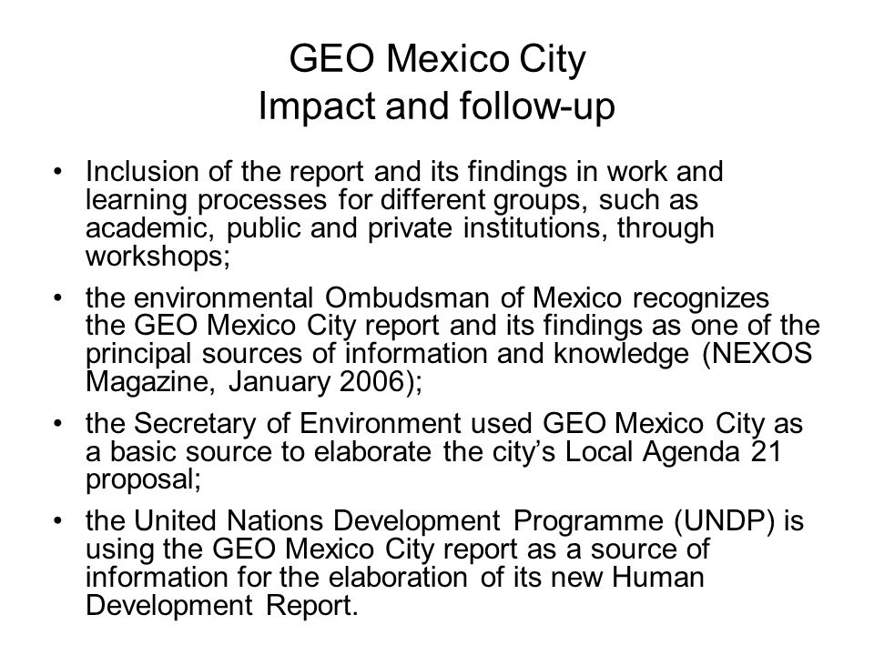 GEO Mexico City Impact and follow-up Inclusion of the report and its findings in work and learning processes for different groups, such as academic, p