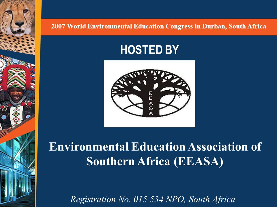 HOSTED BY 2007 World Environmental Education Congress in Durban, South Africa Registration No.