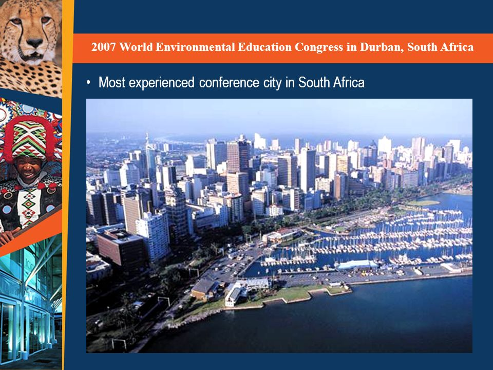 Most experienced conference city in South Africa 2007 World Environmental Education Congress in Durban, South Africa