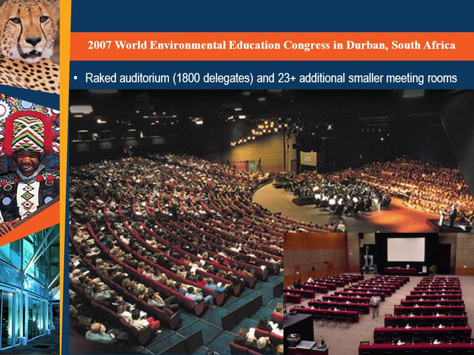 Raked auditorium (1800 delegates) and 23+ additional smaller meeting rooms 2007 World Environmental Education Congress in Durban, South Africa