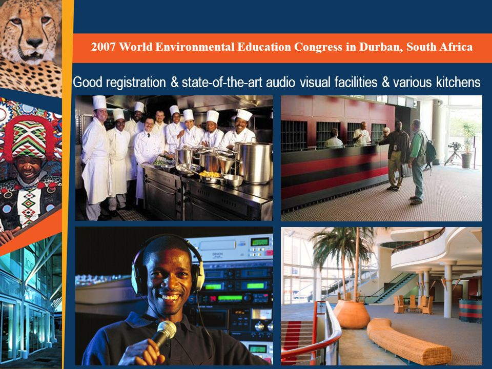 Good registration & state-of-the-art audio visual facilities & various kitchens 2007 World Environmental Education Congress in Durban, South Africa