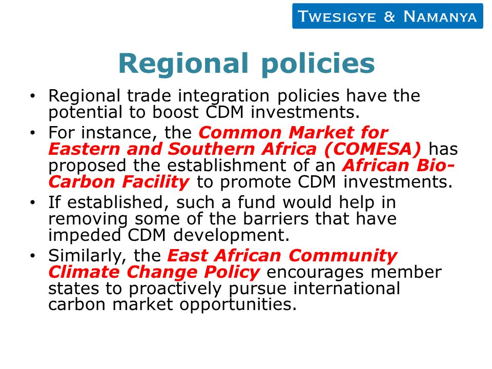 Regional policies Regional trade integration policies have the potential to boost CDM investments.