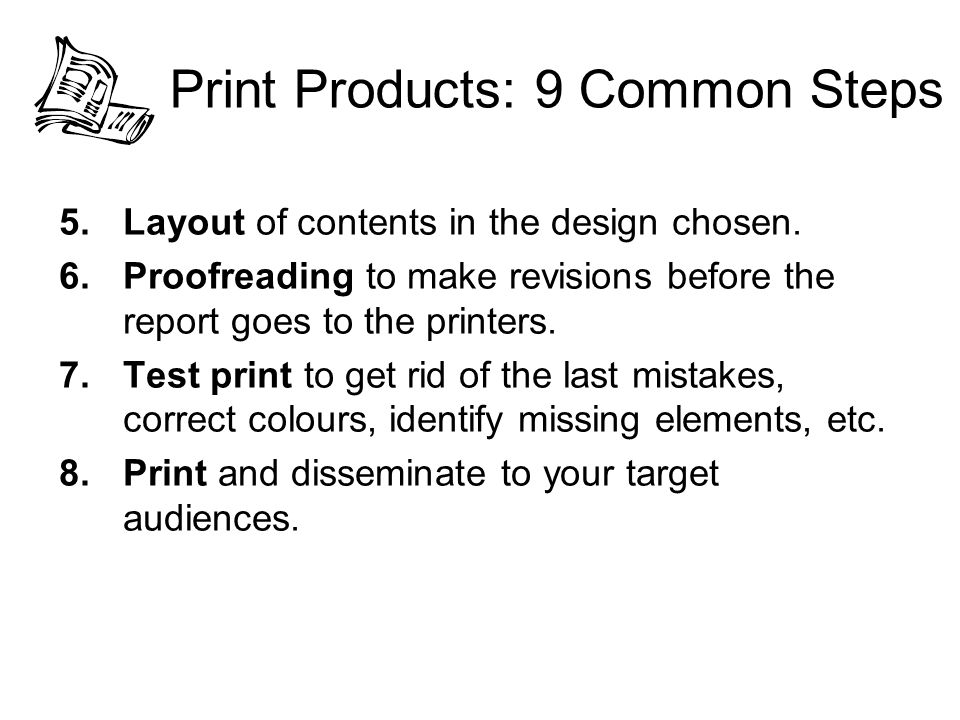 Print Products: 9 Common Steps 5.Layout of contents in the design chosen.