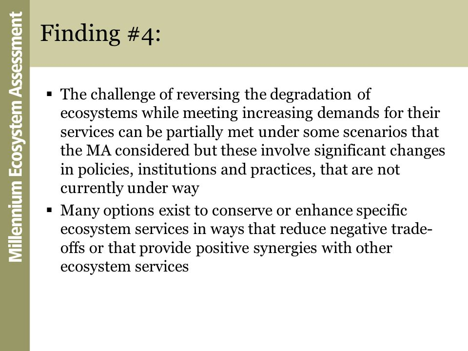 Finding #4: The challenge of reversing the degradation of ecosystems while meeting increasing demands for their services can be partially met under so