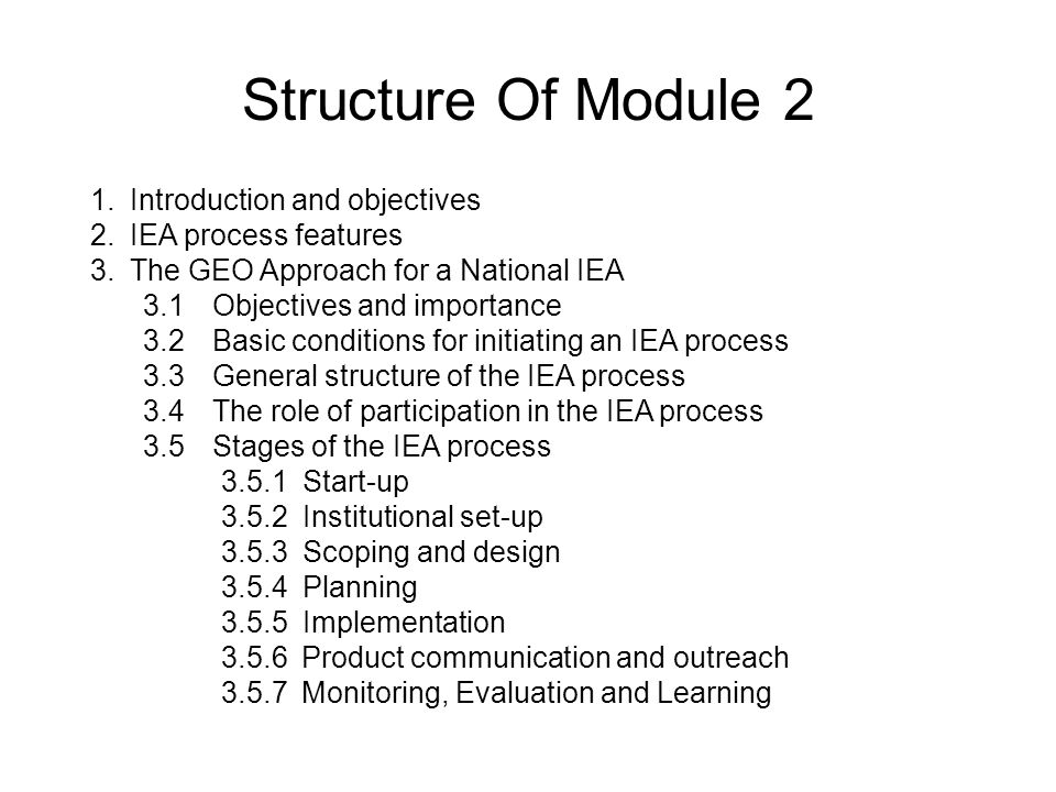 Structure Of Module 2 1.Introduction and objectives 2.IEA process features 3.The GEO Approach for a National IEA 3.1 Objectives and importance 3.2 Bas