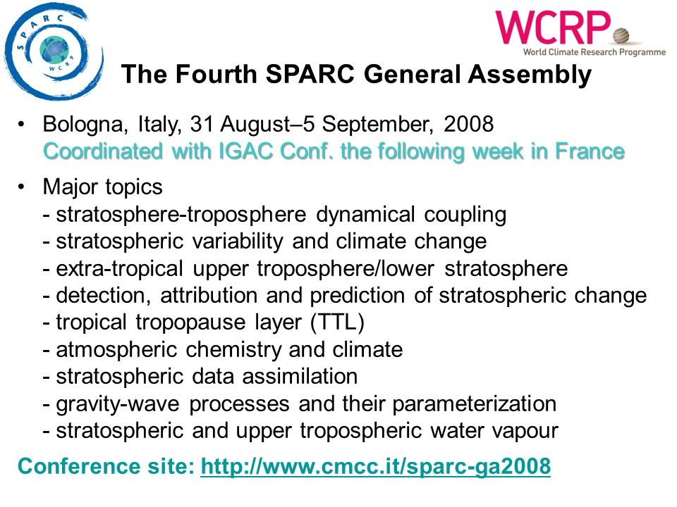 The Fourth SPARC General Assembly Bologna, Italy, 31 August–5 September, 2008 Coordinated with IGAC Conf. the following week in France Major topics -