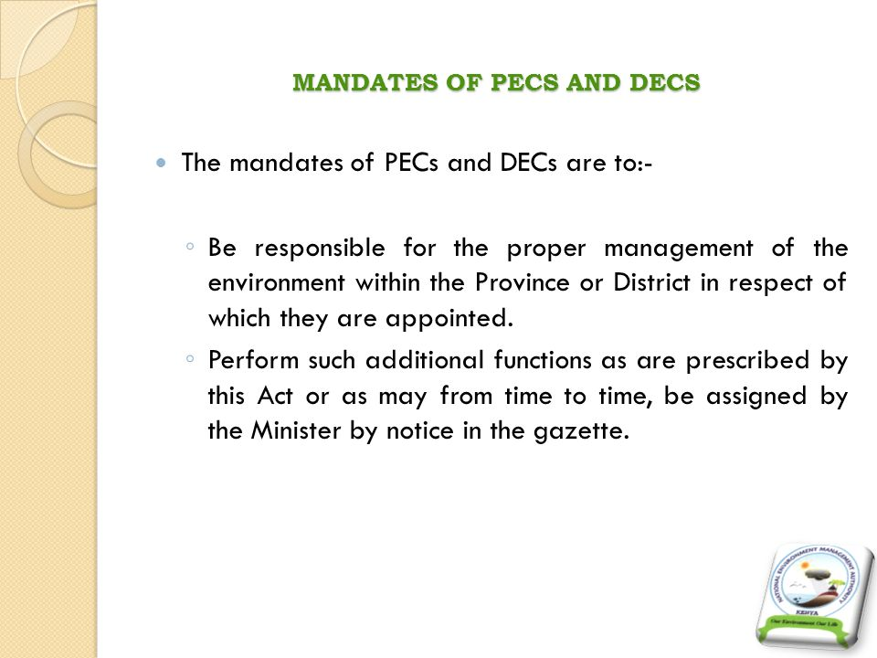 TRAINING NEED FOR THE PECS AND DECS The PECs and DECs will need to be trained in order to make them effective in implementing their mandate.