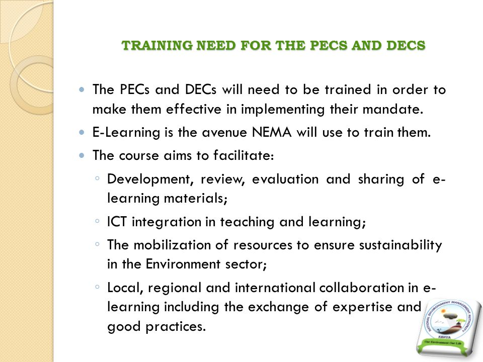 COURSE DELIVERY Blended approach learning Face to Face (initially at every provincial headquarters) Using distance learning resources (online or interactive CDs) Course timing: 4 hours per week for a period of 8 weeks.