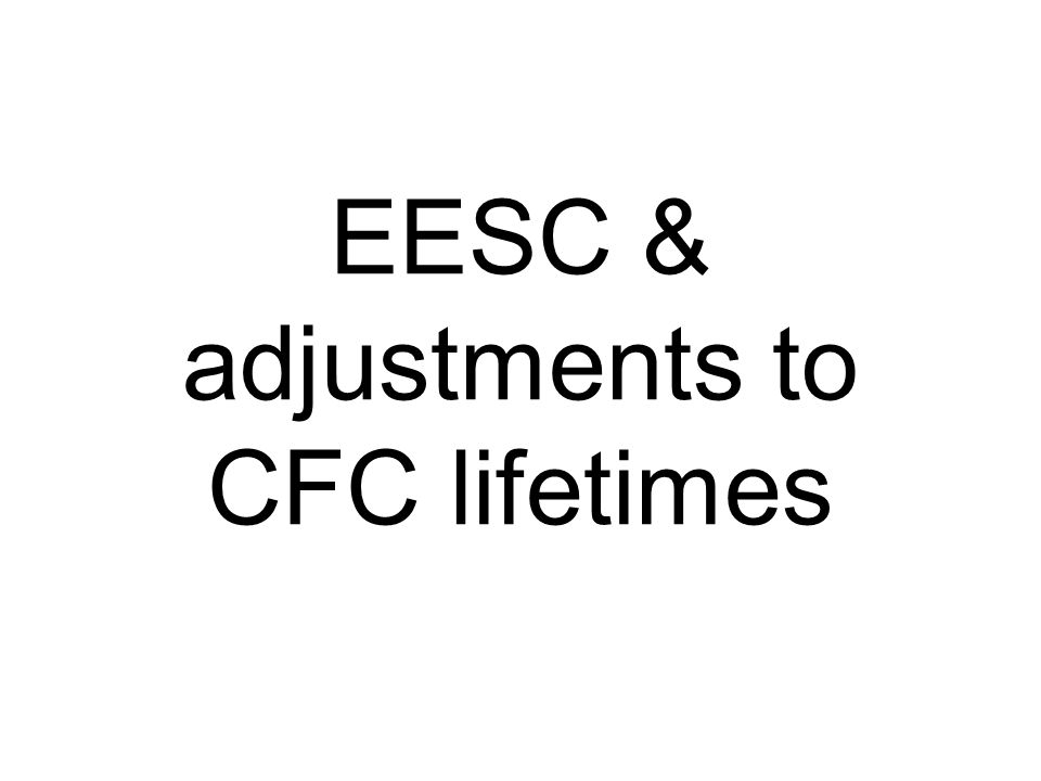 EESC & adjustments to CFC lifetimes