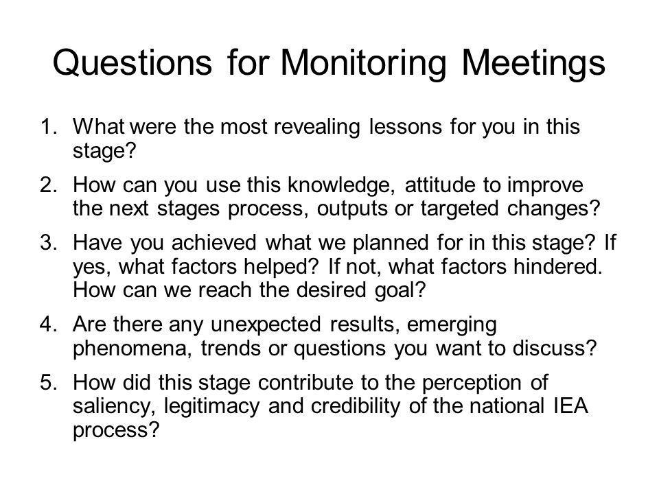 Questions for Monitoring Meetings 1.What were the most revealing lessons for you in this stage.
