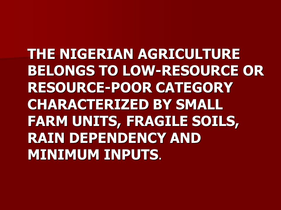 DESPITE THE DOMINANCE OF MINERAL OIL EXPLORATION AND EXPLOITATION AS THE CURRENT MAINSTAY OF THE NIGERIAN ECONOMY IN TERMS OF FOREIGN EXCHANGE EARNINGS, THE AGRIC- ULTURAL SECTOR REMAINS THE LARGEST, CONTRIBUTING 37% OF THE GDP AND EMPLOYING 65% OF THE ADULT LABOUR FORCE.