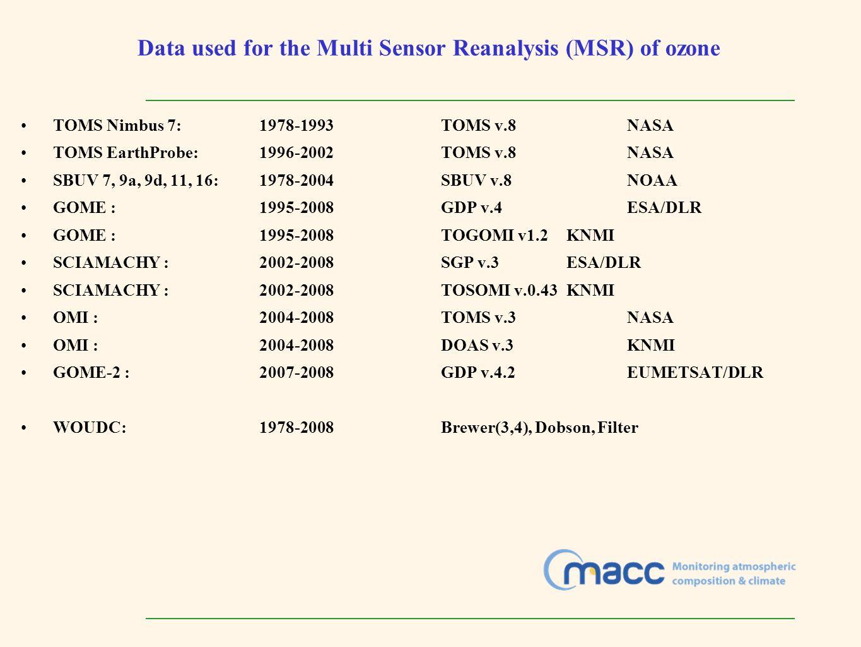 Data used for the Multi Sensor Reanalysis (MSR) of ozone TOMS Nimbus 7: 1978-1993TOMS v.8 NASA TOMS EarthProbe:1996-2002TOMS v.8 NASA SBUV 7, 9a, 9d,