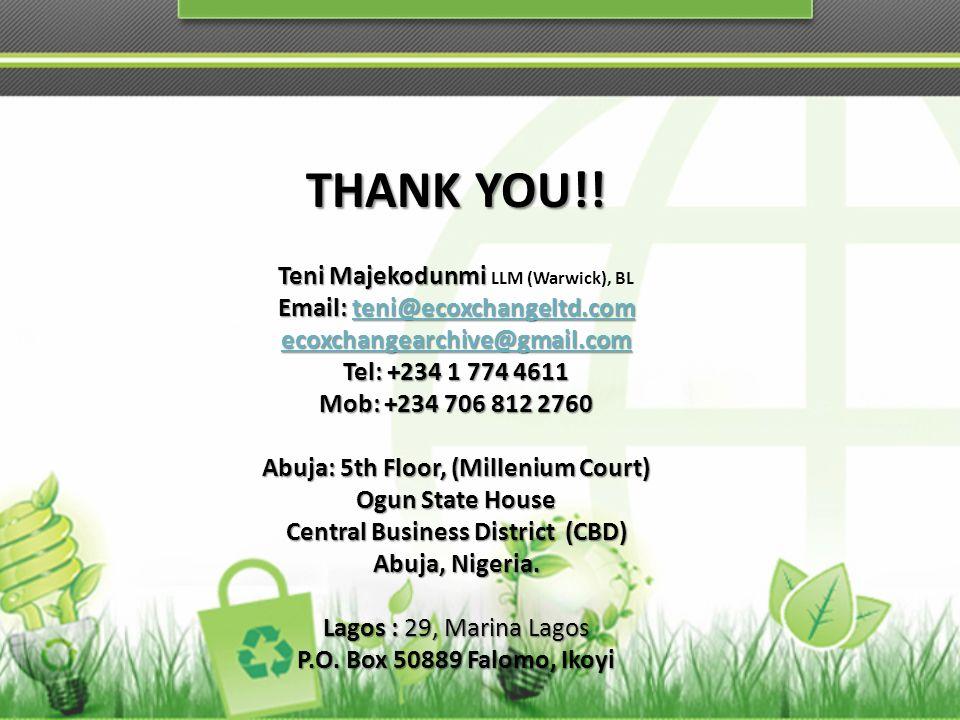 THANK YOU!! Teni Majekodunmi Teni Majekodunmi LLM (Warwick), BL Email: teni@ecoxchangeltd.com teni@ecoxchangeltd.com ecoxchangearchive@gmail.com Tel: