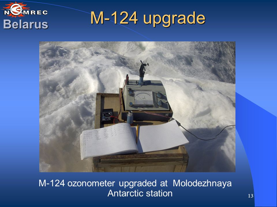 13 M-124 upgrade M-124 ozonometer upgraded at Molodezhnaya Antarctic station Belarus