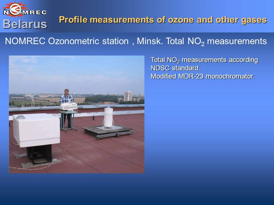 Profile measurements of ozone and other gases Belarus NOMREC Ozonometric station, Minsk.