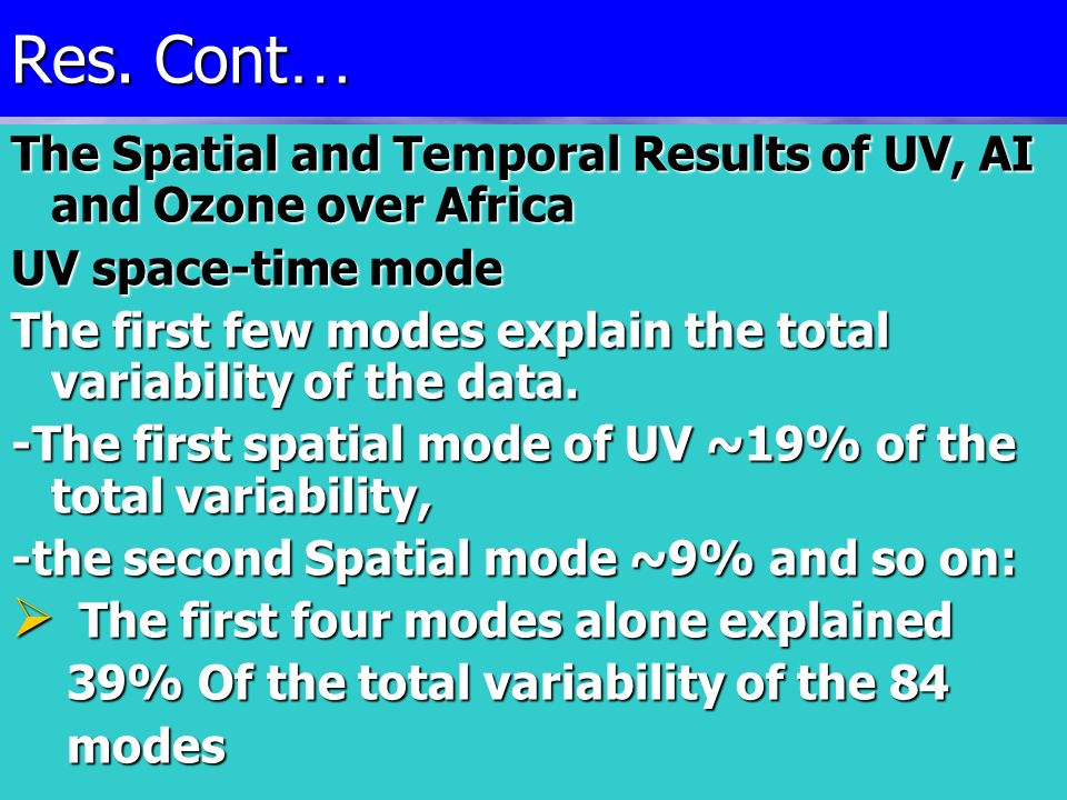 The Spatial and Temporal Results of UV, AI and Ozone over Africa UV space-time mode The first few modes explain the total variability of the data.
