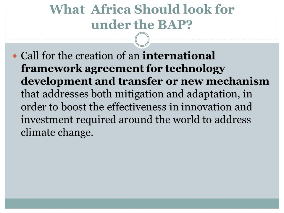 What Africa Should look for under the BAP? Call for the creation of an international framework agreement for technology development and transfer or ne