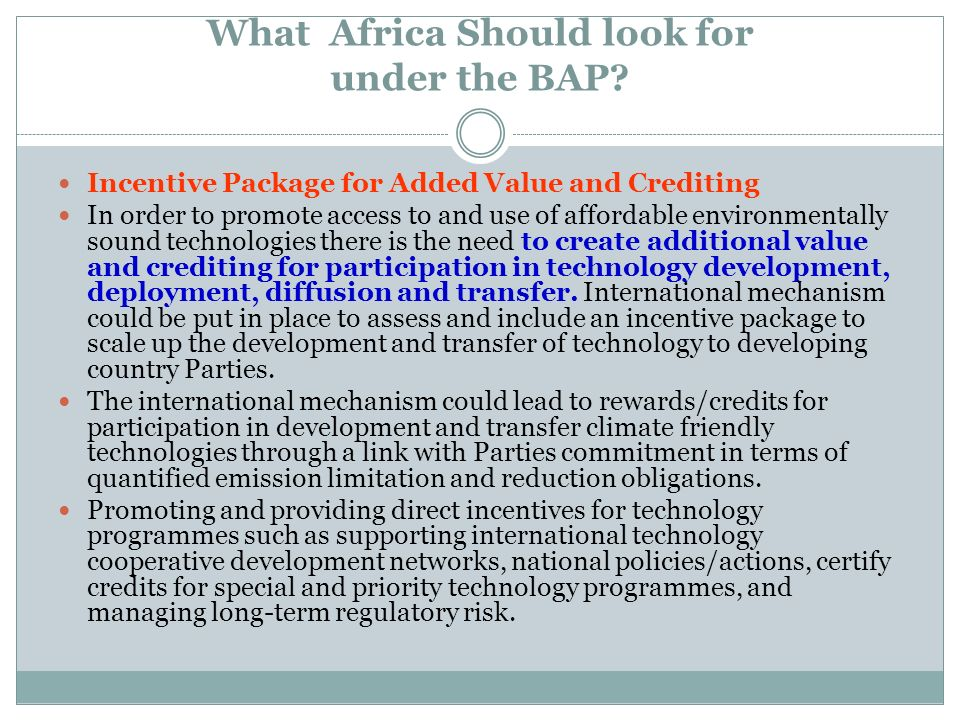 What Africa Should look for under the BAP? Incentive Package for Added Value and Crediting In order to promote access to and use of affordable environ