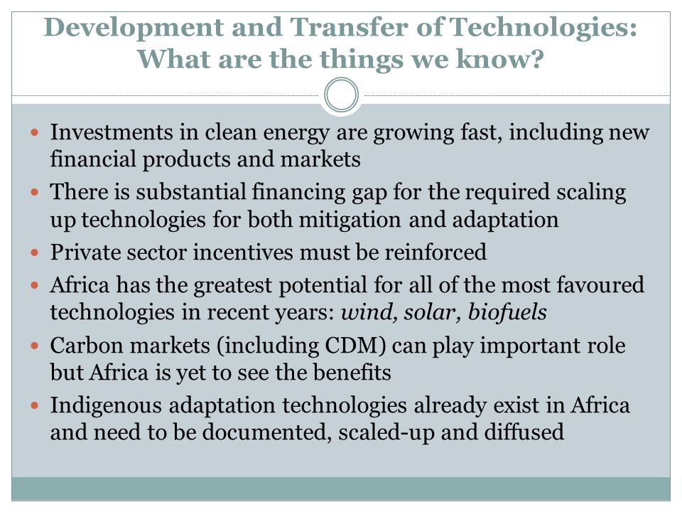 Development and Transfer of Technologies: What are the things we know? Investments in clean energy are growing fast, including new financial products
