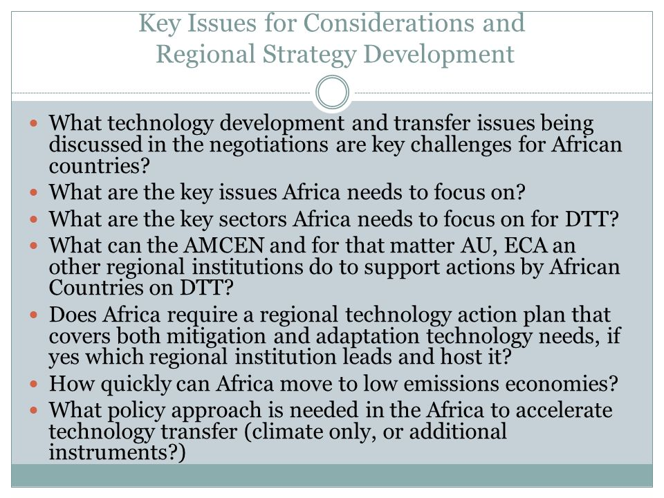 Key Issues for Considerations and Regional Strategy Development What technology development and transfer issues being discussed in the negotiations ar
