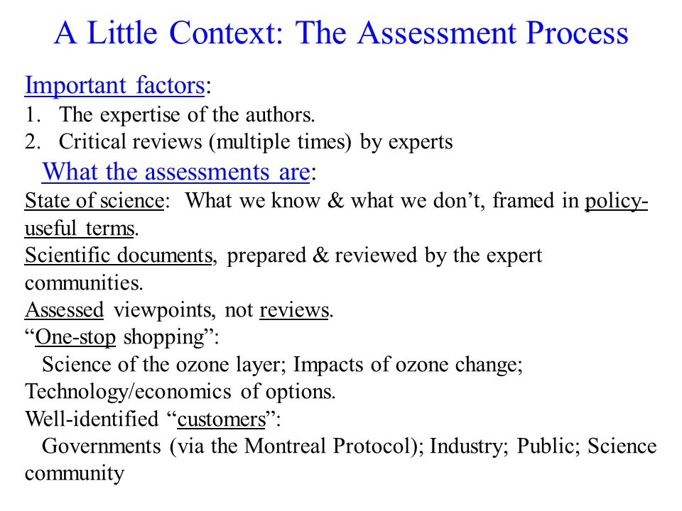 A Little Context: The Assessment Process Important factors: 1.The expertise of the authors.
