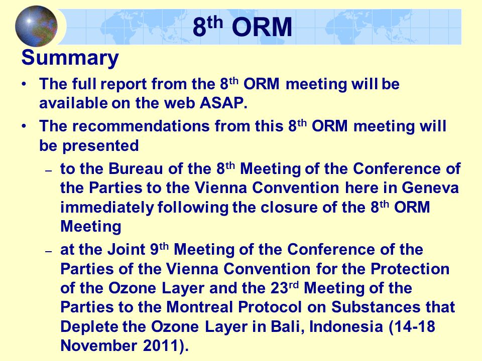 Summary The full report from the 8 th ORM meeting will be available on the web ASAP.