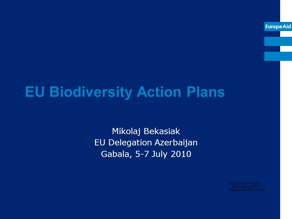 EuropeAid EU Biodiversity Action Plans Mikolaj Bekasiak EU Delegation Azerbaijan Gabala, 5-7 July 2010