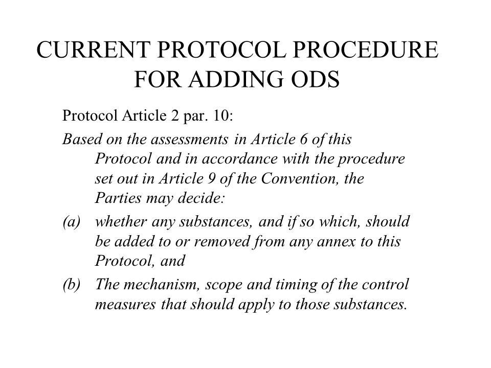 CURRENT PROTOCOL PROCEDURE FOR ADDING ODS Protocol Article 2 par.