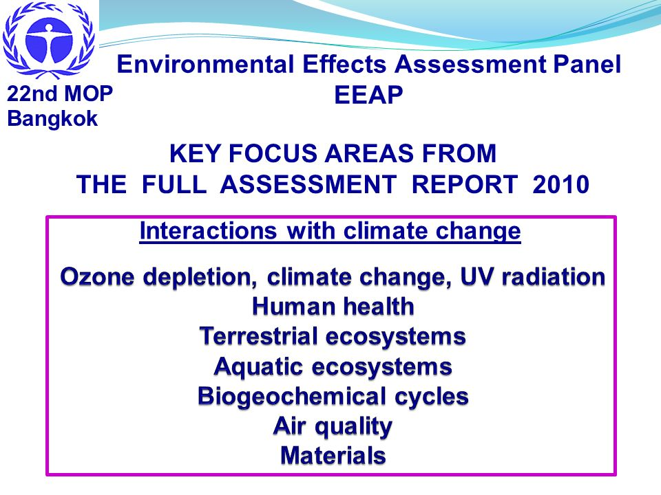 Aquatic ecosystems Environmental climate driven changes may exceed protective strategies to adapt to UV radiation Climate change and solar UV radiation Increasing temperature increases breakdown of dissolved organic material More UV exposure to aquatic organisms Increasing CO 2 Increases acidity (low pH) Decreases skeletal formation in calcified organisms more vulnerable to solar UV B radiation