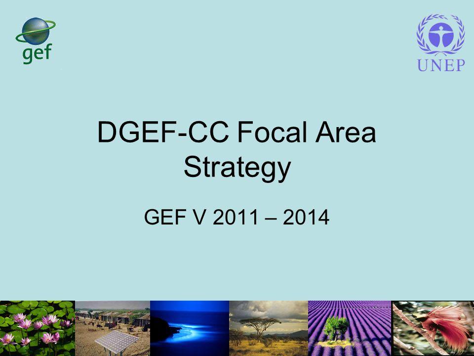 DGEF-CC Focal Area Strategy GEF V 2011 – 2014