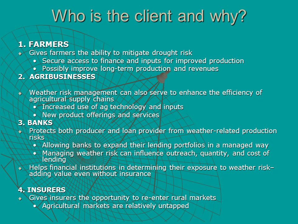 1. FARMERS Gives farmers the ability to mitigate drought risk Gives farmers the ability to mitigate drought risk Secure access to finance and inputs f