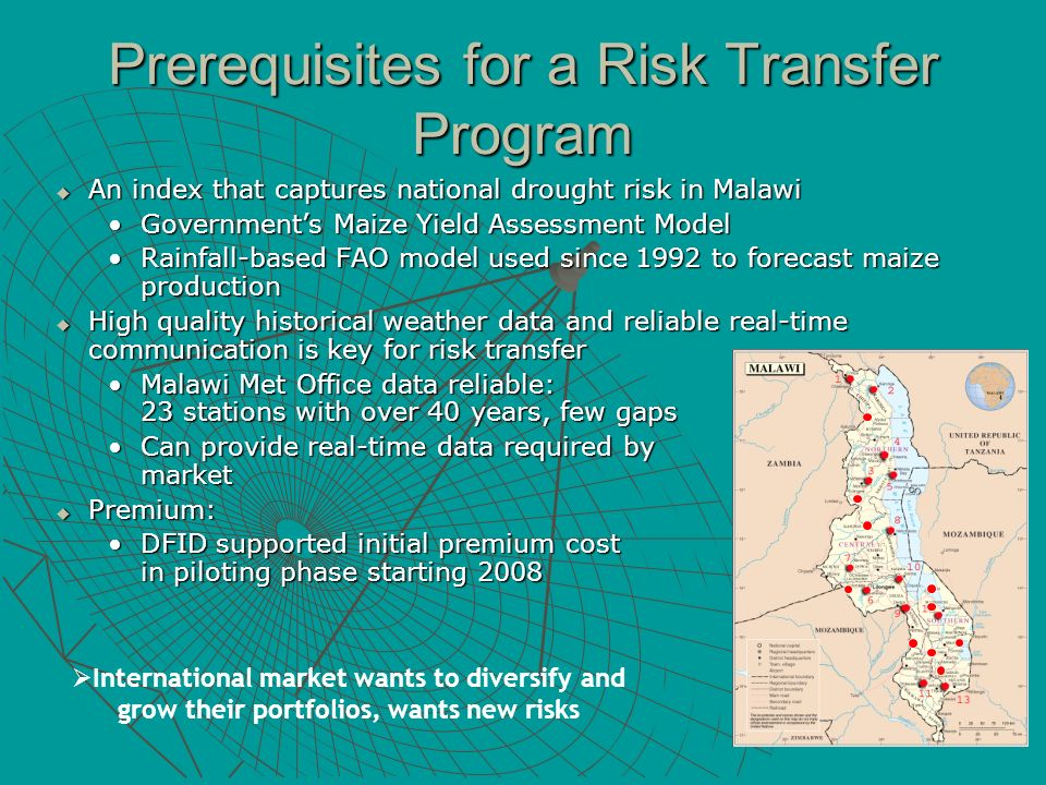 Prerequisites for a Risk Transfer Program An index that captures national drought risk in Malawi An index that captures national drought risk in Malaw