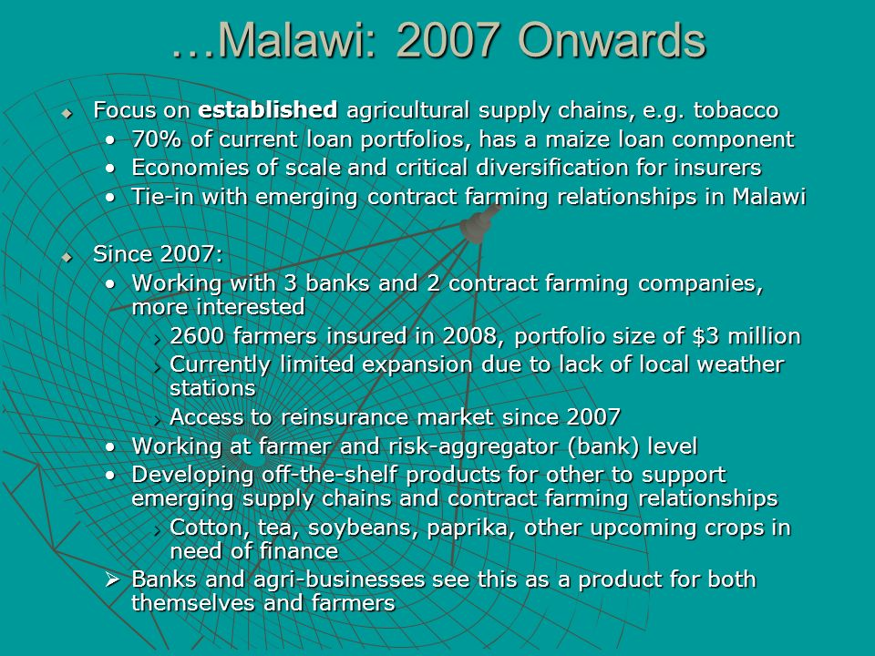 …Malawi: 2007 Onwards Focus on established agricultural supply chains, e.g. tobacco Focus on established agricultural supply chains, e.g. tobacco 70%