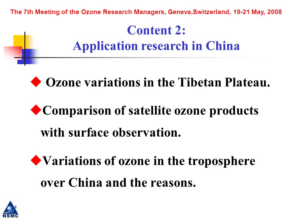 The 7th Meeting of the Ozone Research Managers, Geneva,Switzerland, May, 2008 Ozone variations in the Tibetan Plateau.