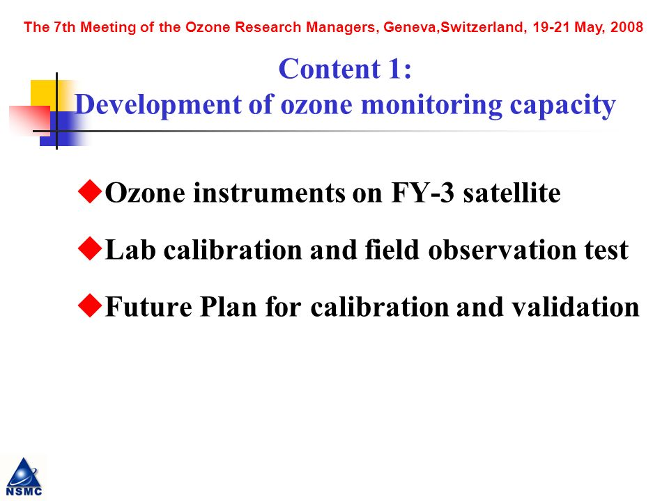 The 7th Meeting of the Ozone Research Managers, Geneva,Switzerland, 19-21 May, 2008 FY-3 satellite, which is scheduled to launch in late of May 2008, is Chinas 2nd generation of polar orbit satellite.