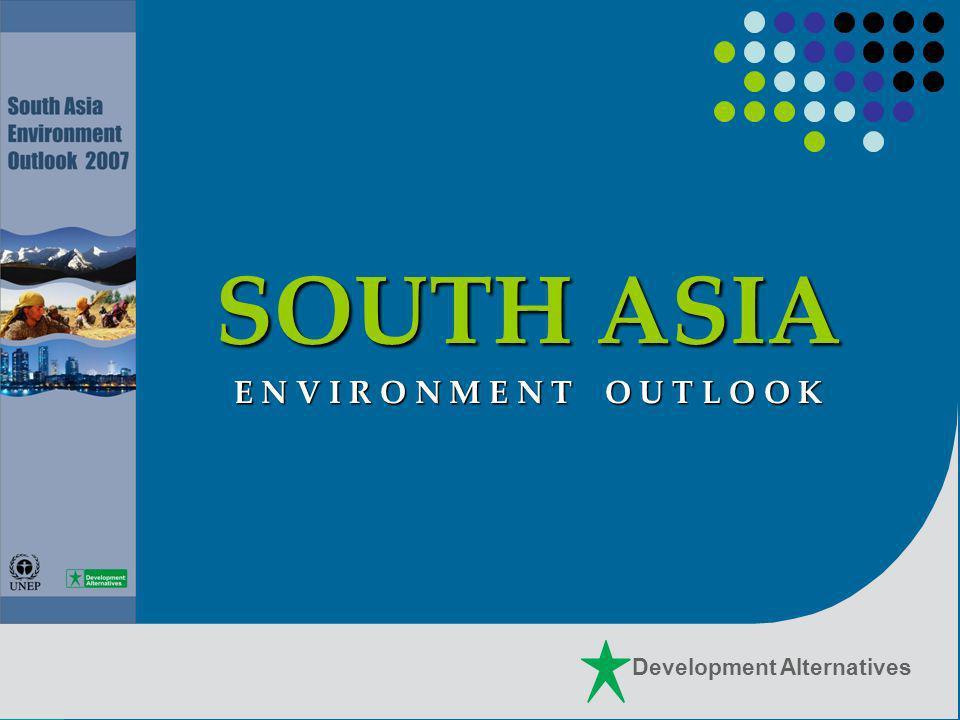 Development Alternatives SOUTH ASIA E N V I R O N M E N T O U T L O O K